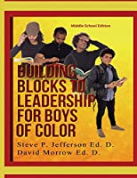 Building Blocks to Leadership for Young Boys of Color: Middle School Edition