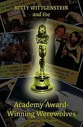 Kitty Wittgenstein and the Academy Award-Winning Werewolves (Kitty Wittgenstein, Supermodel Philosopher Book 1) (English Edition)