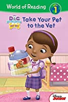Take Your Pet to the Vet (Doc McStuffins Pet Vet: World of Reading, Level 1)