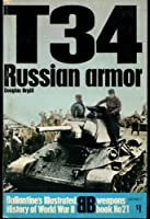 T-34: Russian armor (Ballantine's illustrated history of World War II. Weapons book, No. 21)