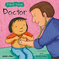Doctor (First Time (Childs Play)) by Jess Stockham(2011-09-01)