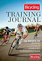 The Bicycling Training Journal: 52 Weeks of Motivation, Training Tips, Cycling Wisdom, and Much More For Every Kind of Cyclist