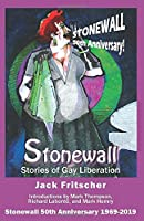 Stonewall: 50th Anniversary Edition 1969-2019: Stories of Gay Liberation