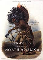 Travels in the Interior of North America During the Years 1832-1834 (Taschen specials)