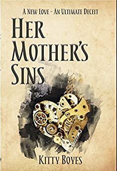 [Boyes, Kitty]のHer Mother's Sins: A New Love- An Ultimate deceit (The Arina Perry Series Book 1) (English Edition)