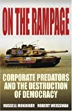 On the Rampage: Corporations Plundering the Global Village (Corporate Focus Series)