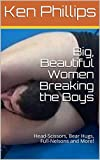 Big, Beautiful Women Breaking the Boys: Head-Scissors, Bear Hugs, Full-Nelsons and More! (English Edition)