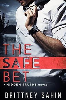 The Safe Bet (Hidden Truths Book 1) by [Sahin, Brittney]