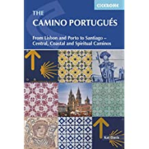 The Camino Portugues: From Lisbon and Porto to Santiago - Central, Coastal and Spiritual caminos (International Walking)