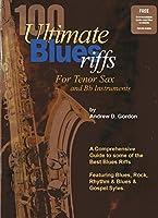 Andrew Gordon: 100 Ultimate Blues Riffs Tenor Saxophone/B Flat Instruments/ A.ゴードン:アルティメット・ブルース リフ100 テノールサクソフォン/Bフラット楽器