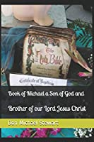 Book of Michael a Son of God and Brother of our Lord Jesus Christ
