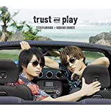 trust and play【豪華盤】