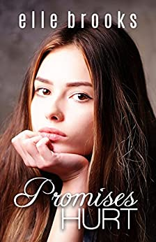 Promises Hurt (The Promises Series Book 1) by [Brooks, Elle]