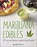 Marijuana Edibles: 40 Easy & Delicious Cannabis-Infused Desserts
