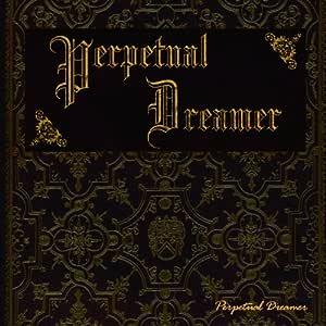 Perpetual Dreamer