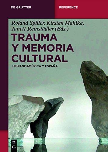 Trauma y memoria cultural: Hispanoamérica y España (De Gruyter Handbook)