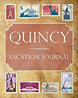 Quincy Vacation Journal: Blank Lined Quincy Travel Journal/Notebook/Diary Gift Idea for People Who Love to Travel