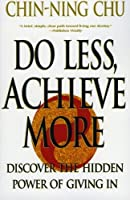 Do Less Achieve More: Discover the Hidden Powers Giving In【洋書】 [並行輸入品]