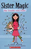 Trouble With Violet (Sister Magic)