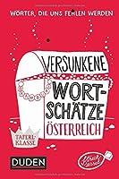 Versunkene Wortschaetze Oesterreich: Woerter, die uns fehlen werden