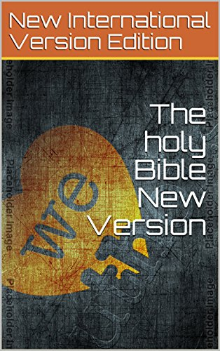 The holy Bible New Version  (English Edition)