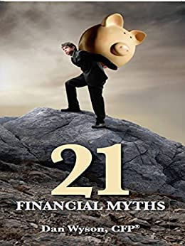 21 Financial Myths by [Wyson, Dan]