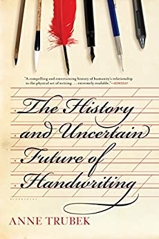 The History and Uncertain Future of Handwriting by [Trubek, Anne]