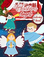 Christmas Angels Coloring Book: Christmas Jumbo Coloring Book With Best Holiday Pictures For All Ages