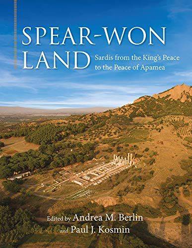 Download Spear-Won Land: Sardis from the King's Peace to the Peace of Apamea (Wisconsin Studies in Classics) 0299321304