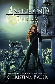 Thrax (Angelbound Origins Book 5) by [Bauer, Christina]