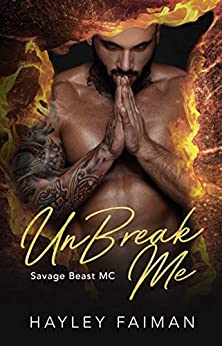 UnBreak Me (Savage Beast MC Book 2) by [Faiman, Hayley ]