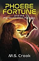 Phoebe Fortune and the Pre-destination Paradox (Phoebe Fortune Time Travel Adventure Trilogy)