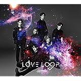 【メーカー特典あり】 LOVE LOOP (初回生産限定盤A) (DVD付) (オリジナルソロフォトポストカード付※全6種からランダムで1枚)