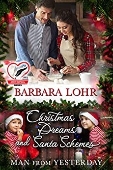 Christmas Dreams and Santa Schemes (Man from Yesterday Book 7) by [Lohr, Barbara]