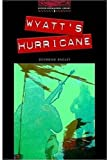 Wyatt's Hurricane: 1000 Headwords (Oxford Bookworms ELT)