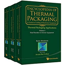 Encyclopedia of Thermal Packaging:Set 3: Thermal Packaging Applications(A 3–Volume Set)