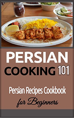 Persian cooking for beginners persian basic recipes cookbook persian cooking for beginners persian basic recipes cookbook iranian food persian food forumfinder Image collections