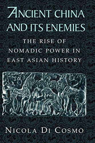 Download Ancient China and its Enemies: The Rise of Nomadic Power in East Asian History 0521543827