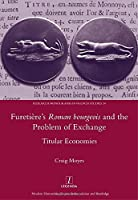 Furetiere's Roman Bourgeois and the Problem of Exchange: Titular Economies (Research Monographs in French Studies)