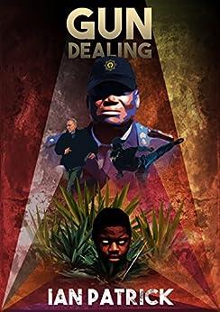 Gun Dealing (The Ryder Quartet Book 2) by [Patrick, Ian]