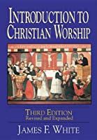 Introduction to Christian Worship [並行輸入品]