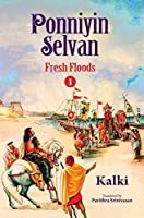 Ponniyin Selvan: Fresh Floods - Part 1