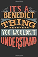 It's A Benedict Thing You Wouldn't Understand: Want To Create An Emotional Moment For A Benedict Family Member ? Show The Benedict's You Care With This Personal Custom Gift With Benedict's Very Own Family Name Surname Planner Calendar Notebook Journal