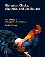 Biological Clocks, Rhythms, and Oscillations: The Theory of Biological Timekeeping (The MIT Press)