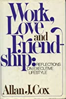 Work, Love and Friendship: Reflections on Executive Lifestyle