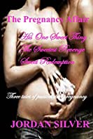 The Pregnancy Affair: His One Sweet Thing / The Sweetest Revenge / Sweet Redemption