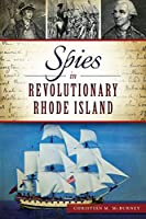 Spies in Revolutionary Rhode Island (War Era and Military)