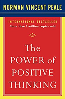 The Power of Positive Thinking: 10 Traits for Maximum Results by [Peale, Norman Vincent]