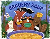Bravery Soup (Albert Whitman Prairie Books (Paperback))