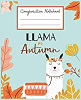 Composition Notebook: Beautiful Llama Themed Wide Ruled Composition Notebook For All Llama Lovers